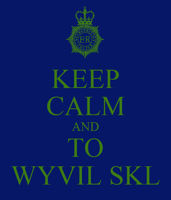 KEEP CALM AND TO WYVIL SKL