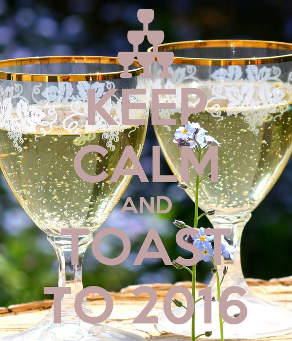 KEEP CALM AND TOAST TO 2016