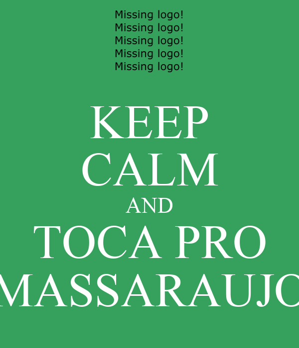 KEEP CALM AND TOCA PRO MASSARAUJO