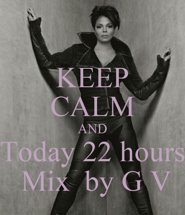 KEEP CALM AND Today 22 hours  Mix  by G V
