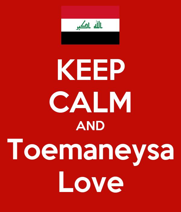KEEP CALM AND Toemaneysa Love