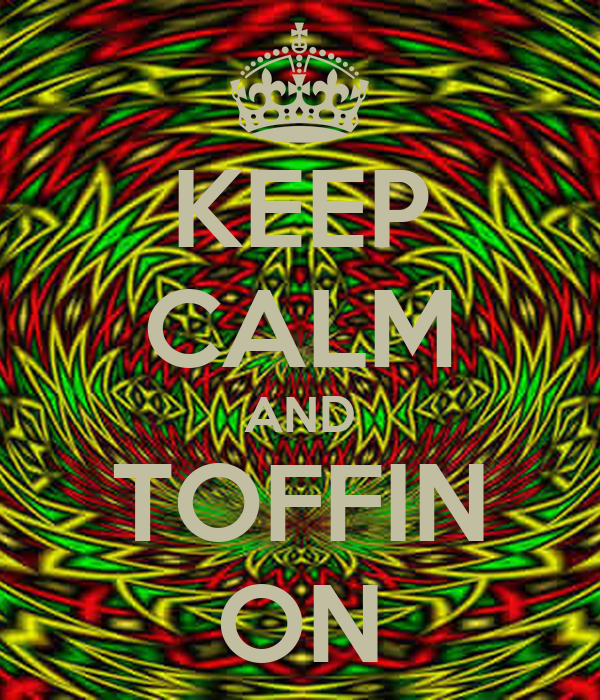 KEEP CALM AND TOFFIN ON