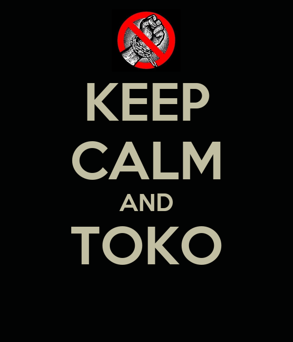 KEEP CALM AND TOKO