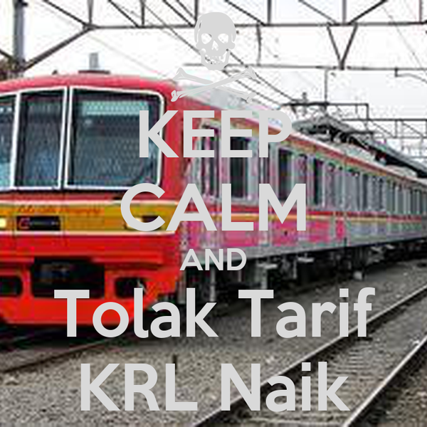 KEEP CALM AND Tolak Tarif KRL Naik