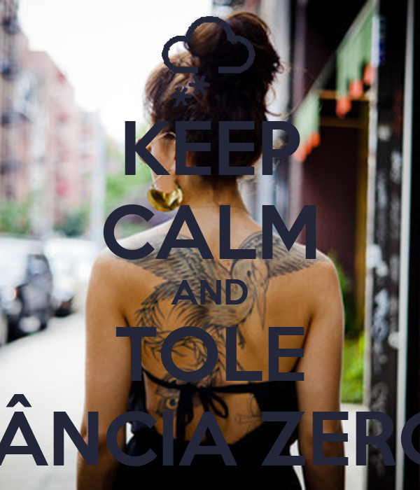 KEEP CALM AND TOLE RÂNCIA ZERO!