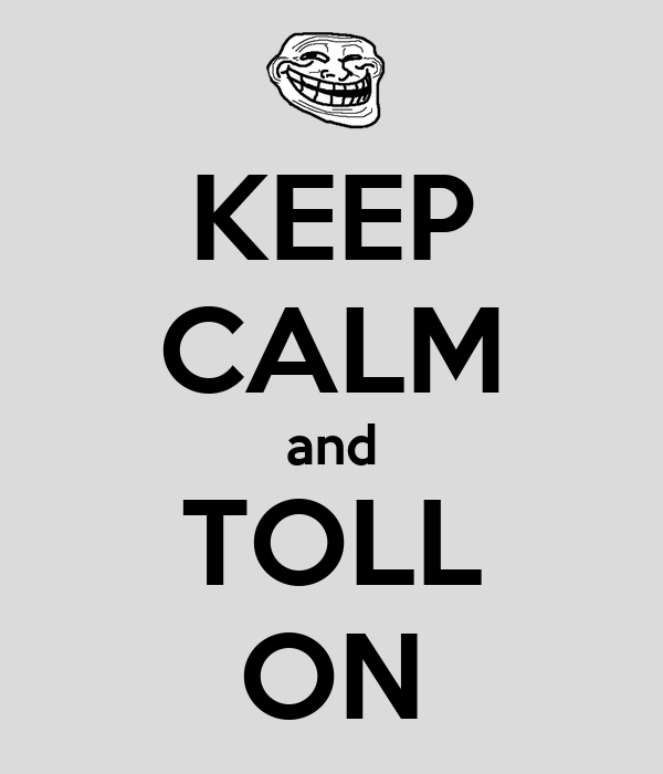 KEEP CALM and TOLL ON