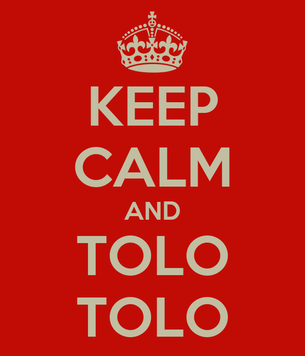 KEEP CALM AND TOLO TOLO
