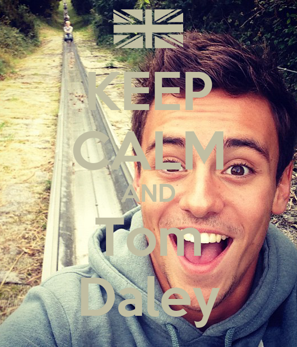 KEEP CALM AND Tom Daley