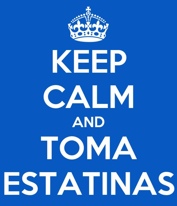 KEEP CALM AND TOMA ESTATINAS