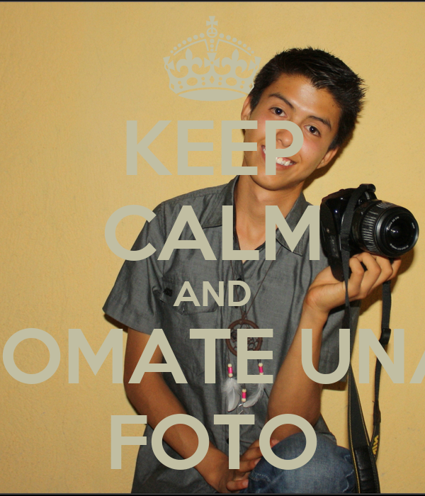 Keep calm and tomate una foto poster horaciio keep for Keep calm immagini