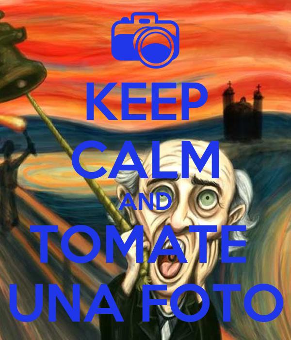 Keep calm and tomate una foto poster andrea keep calm for Keep calm immagini