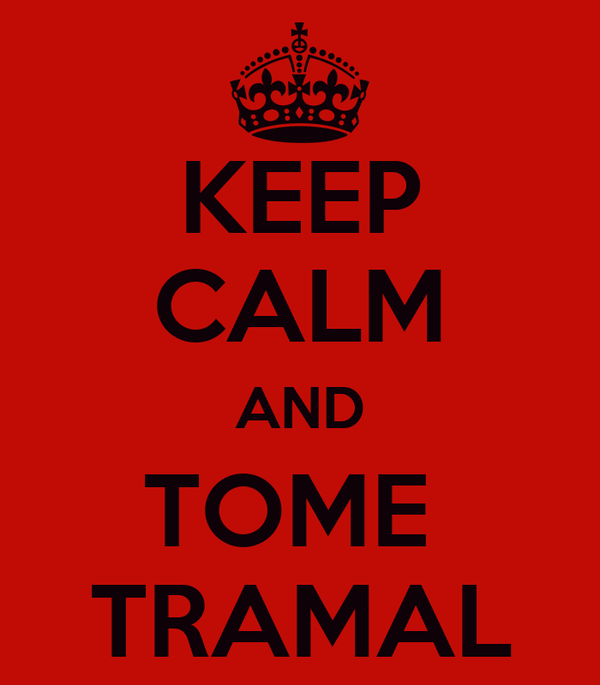 KEEP CALM AND TOME  TRAMAL
