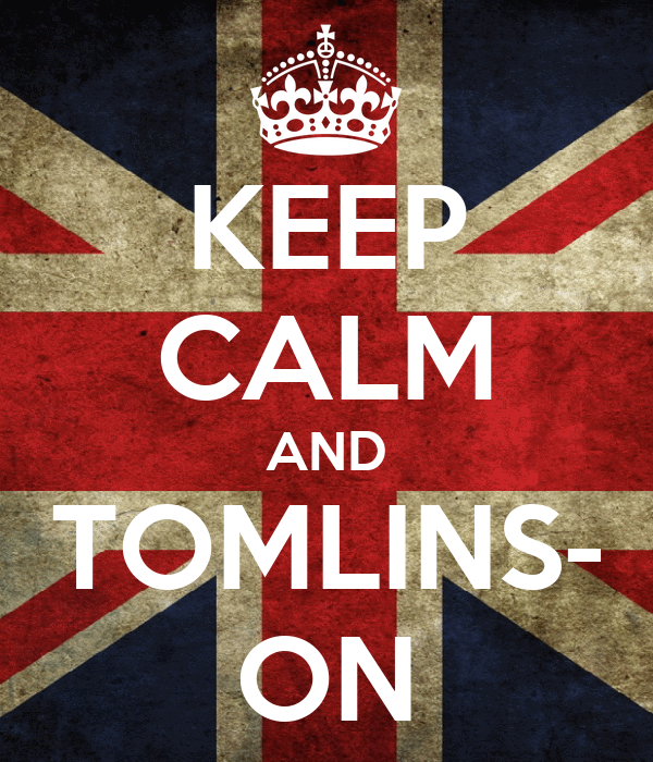 KEEP CALM AND TOMLINS- ON