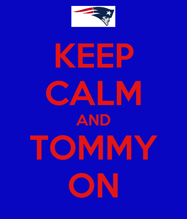 KEEP CALM AND TOMMY ON