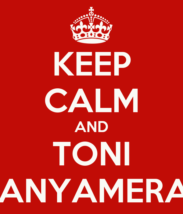 KEEP CALM AND TONI CANYAMERAS