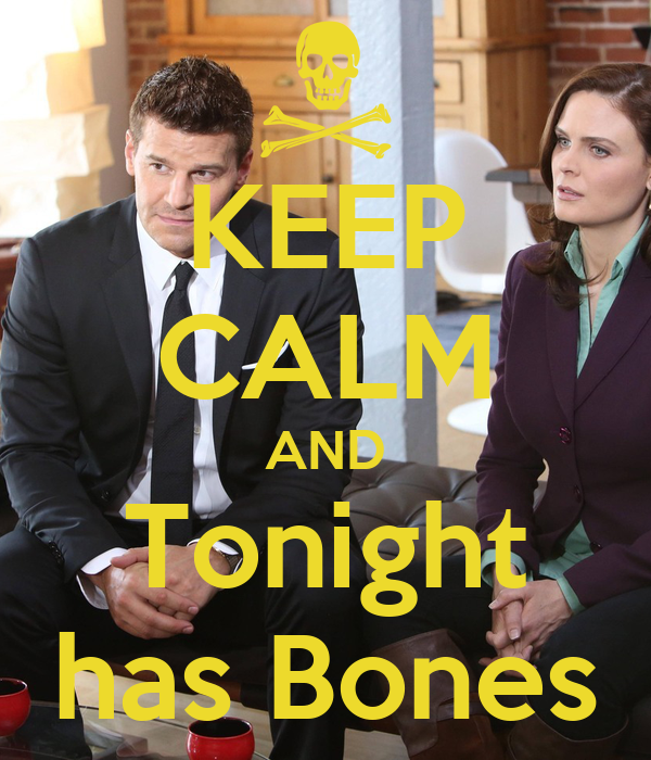 KEEP CALM AND Tonight has Bones