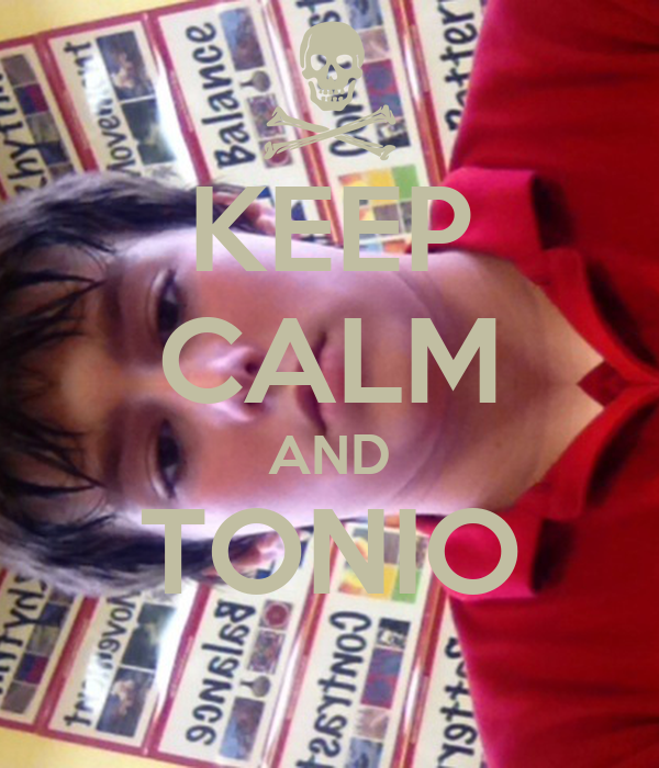 KEEP CALM AND TONIO