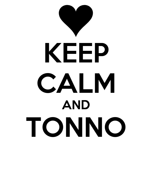 KEEP CALM AND TONNO