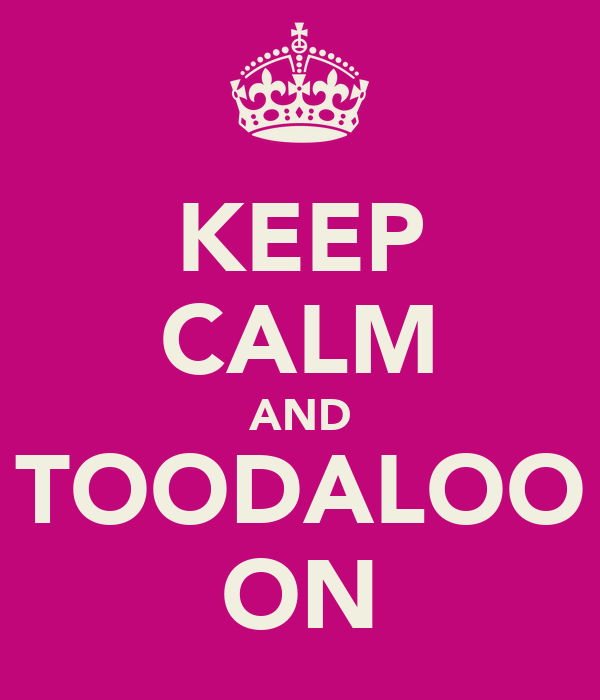 KEEP CALM AND TOODALOO ON