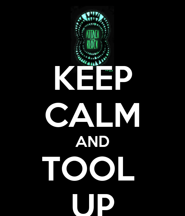 KEEP CALM AND TOOL  UP