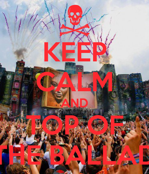 KEEP CALM AND TOP OF THE BALLAD