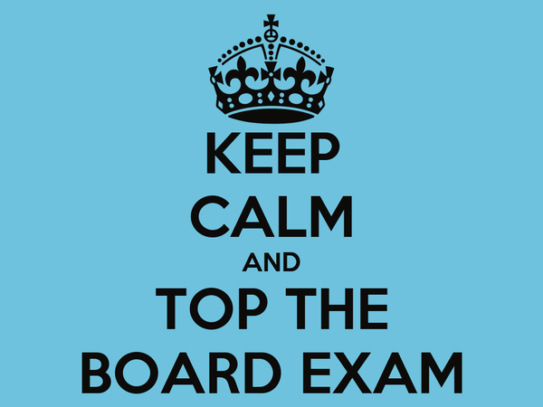 KEEP CALM AND TOP THE BOARD EXAM