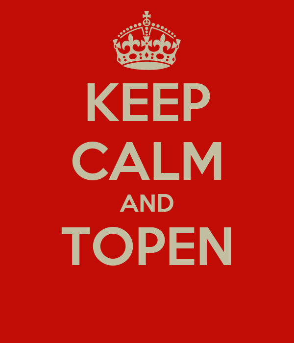 KEEP CALM AND TOPEN