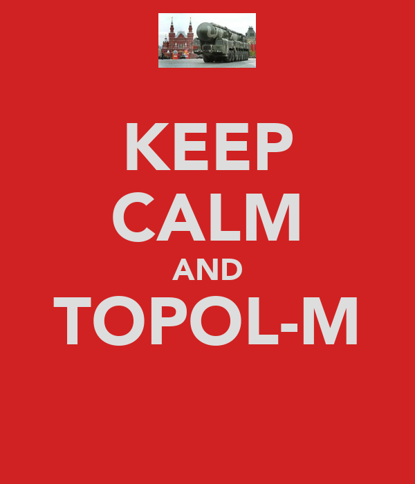 KEEP CALM AND TOPOL-M