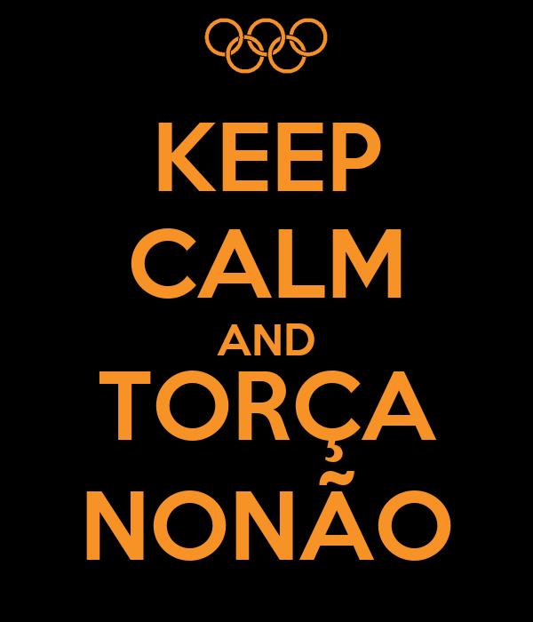 KEEP CALM AND TORÇA NONÃO