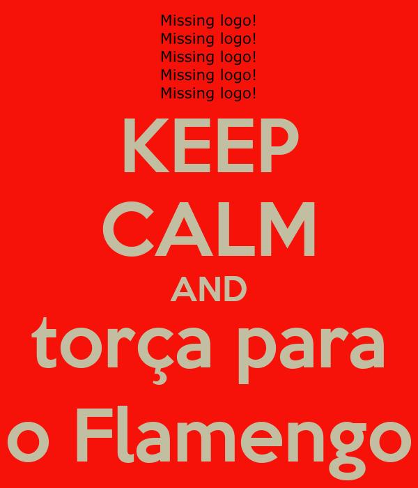 KEEP CALM AND torça para o Flamengo