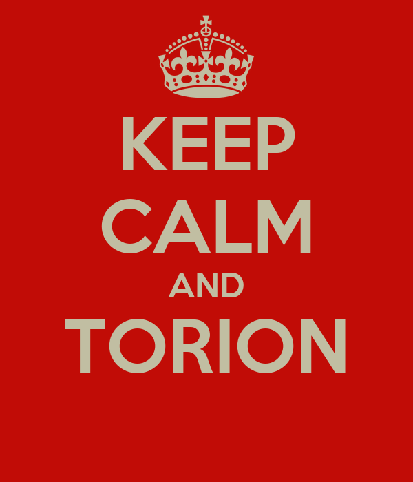 KEEP CALM AND TORION