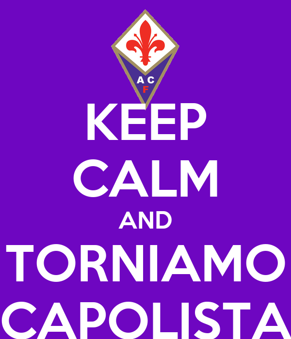 KEEP CALM AND TORNIAMO CAPOLISTA