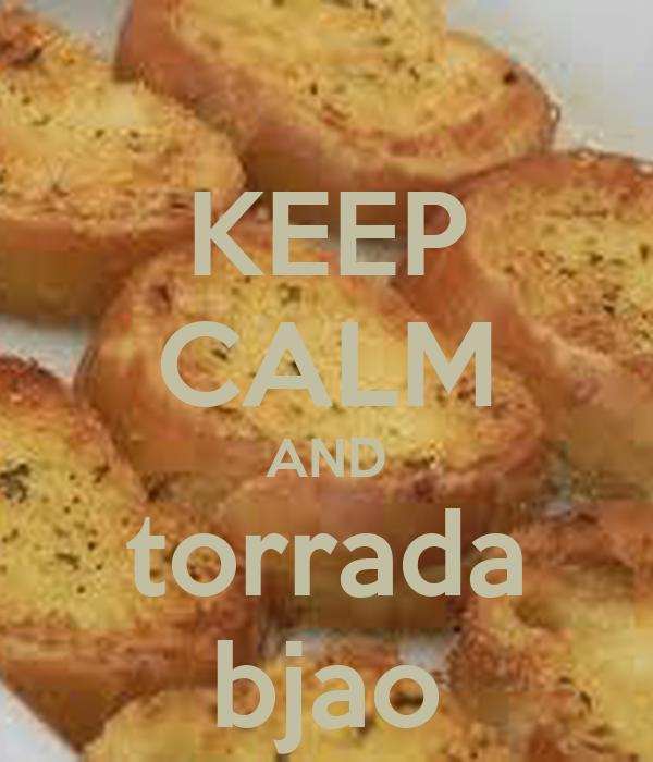KEEP CALM AND torrada bjao