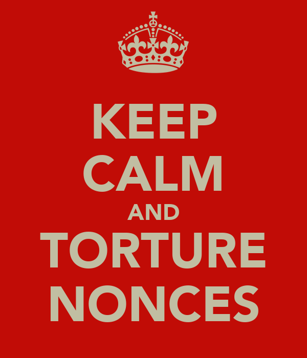 KEEP CALM AND TORTURE NONCES