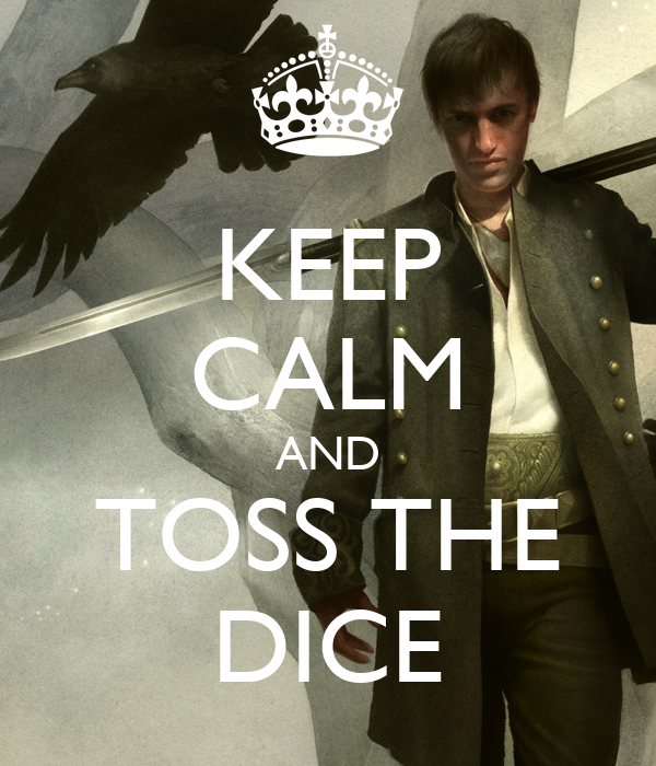 KEEP CALM AND TOSS THE DICE