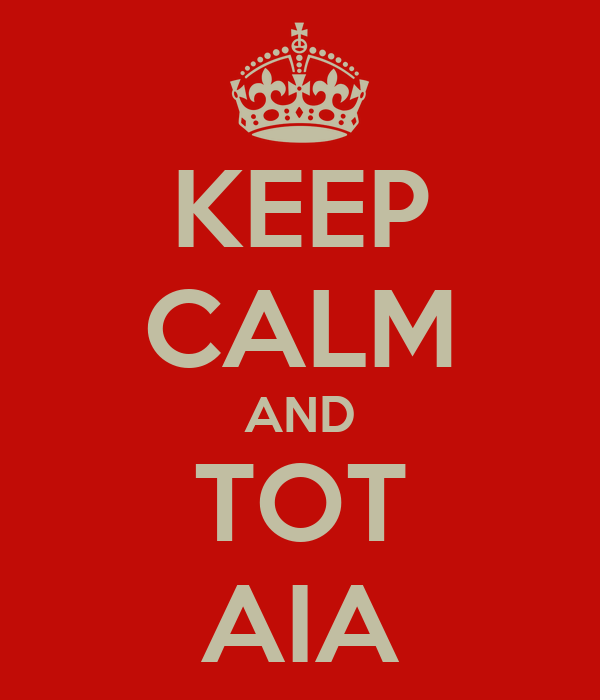 KEEP CALM AND TOT AIA