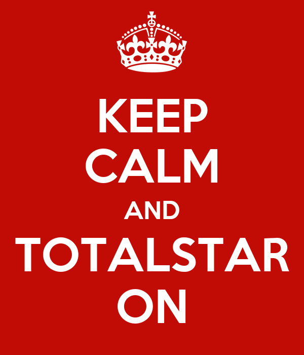 KEEP CALM AND TOTALSTAR ON