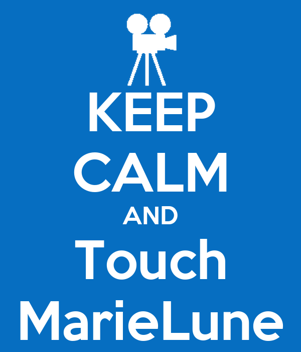 KEEP CALM AND Touch MarieLune