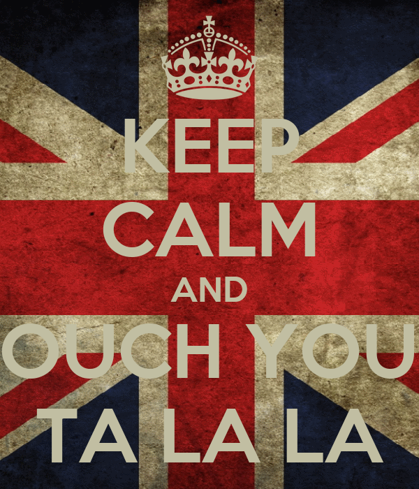 KEEP CALM AND TOUCH YOUR TA LA LA