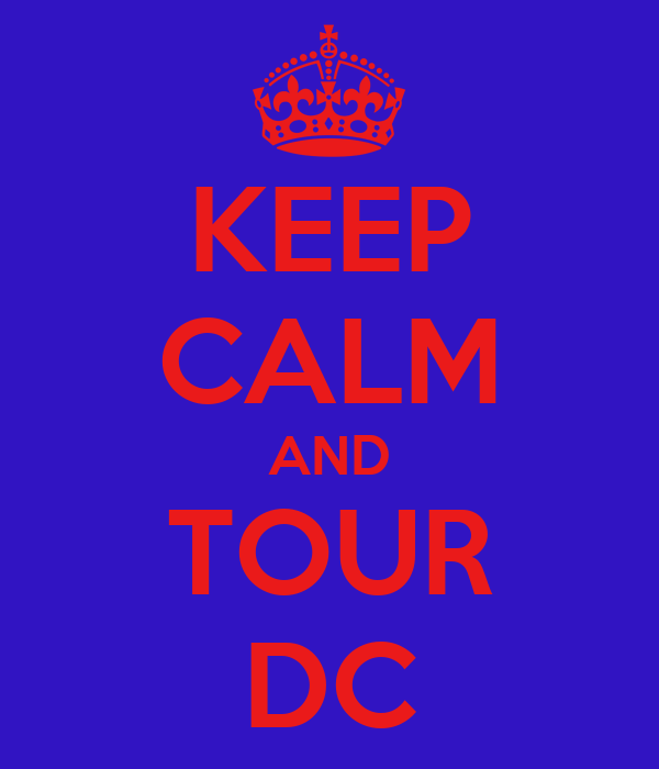 KEEP CALM AND TOUR DC