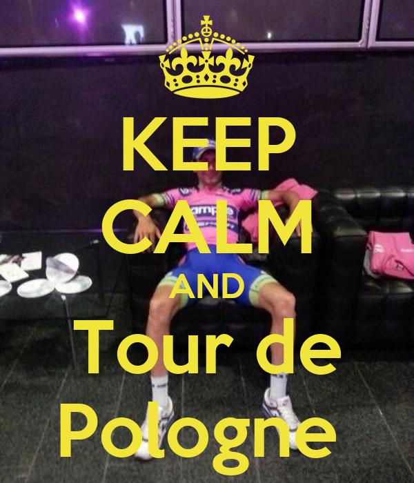 KEEP CALM AND Tour de Pologne