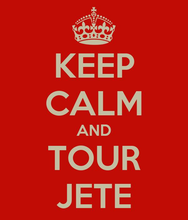 KEEP CALM AND TOUR JETE