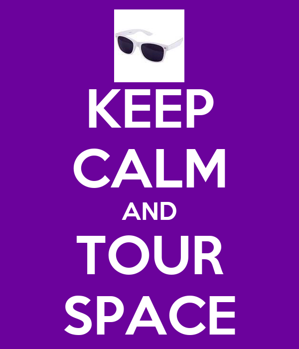 KEEP CALM AND TOUR SPACE