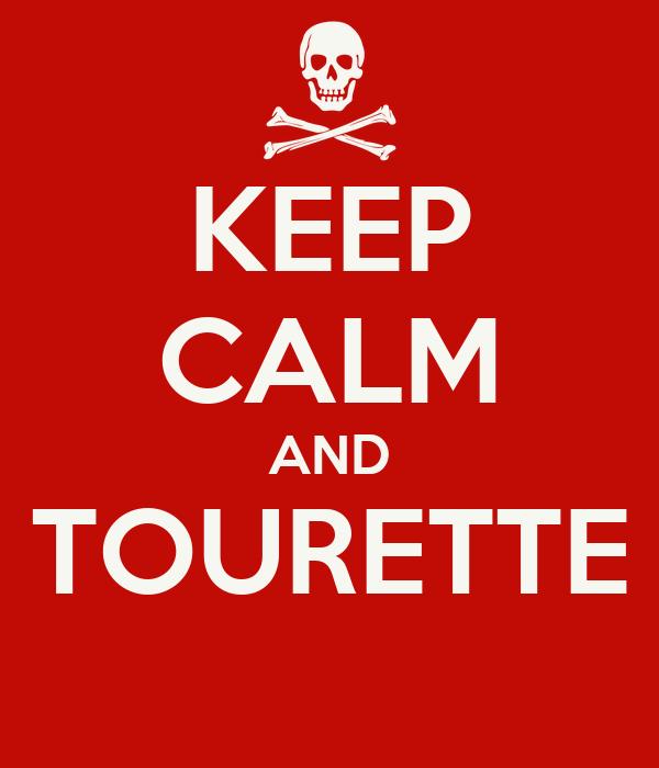 KEEP CALM AND TOURETTE