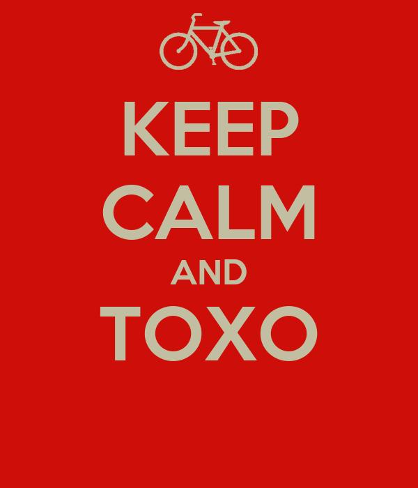 KEEP CALM AND TOXO