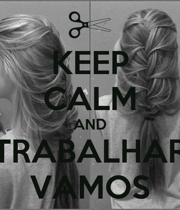 KEEP CALM AND TRABALHAR VAMOS
