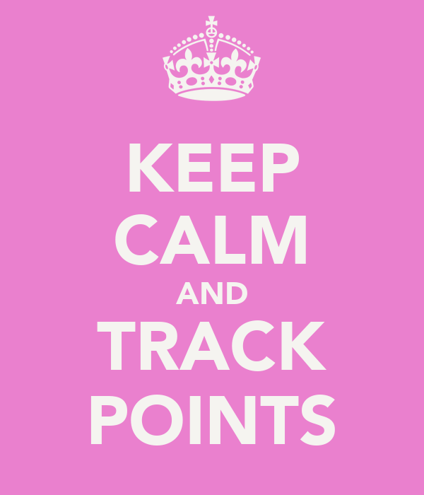 KEEP CALM AND TRACK POINTS
