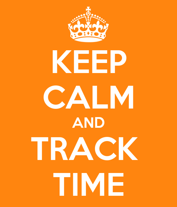 KEEP CALM AND TRACK  TIME