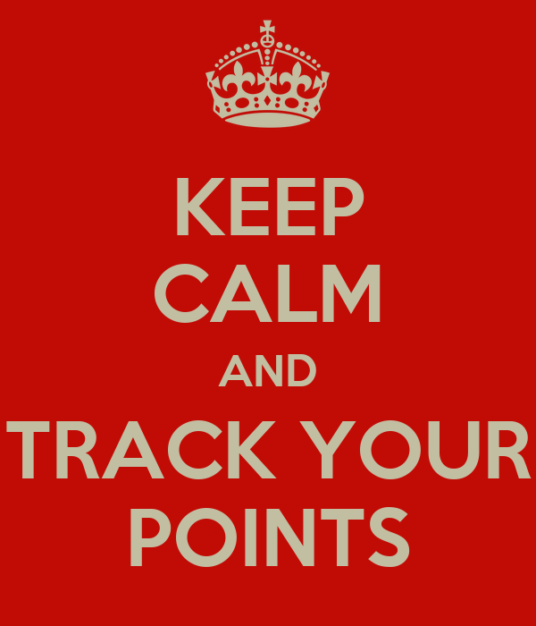 KEEP CALM AND TRACK YOUR POINTS