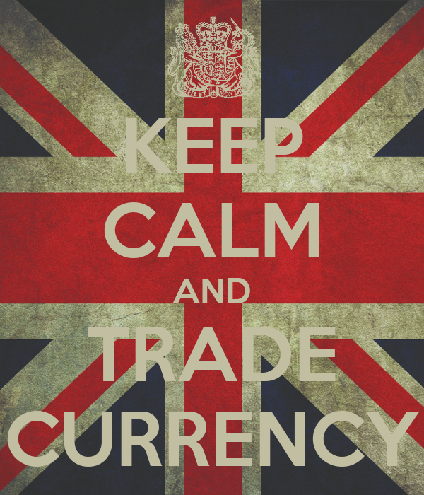 KEEP CALM AND TRADE CURRENCY
